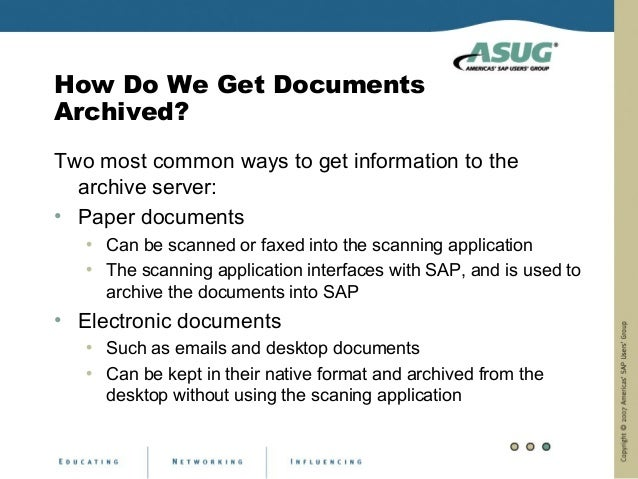 How Do We Get DocumentsArchived?Two most common ways to get information to the  archive server:• Paper documents   • Can b...