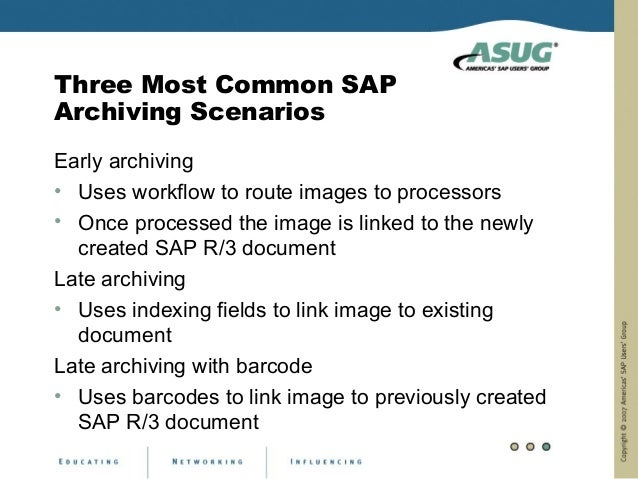 Three Most Common SAPArchiving ScenariosEarly archiving• Uses workflow to route images to processors• Once processed the i...