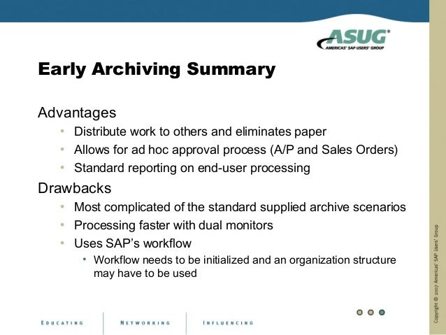 Early Archiving SummaryAdvantages  • Distribute work to others and eliminates paper  • Allows for ad hoc approval process ...