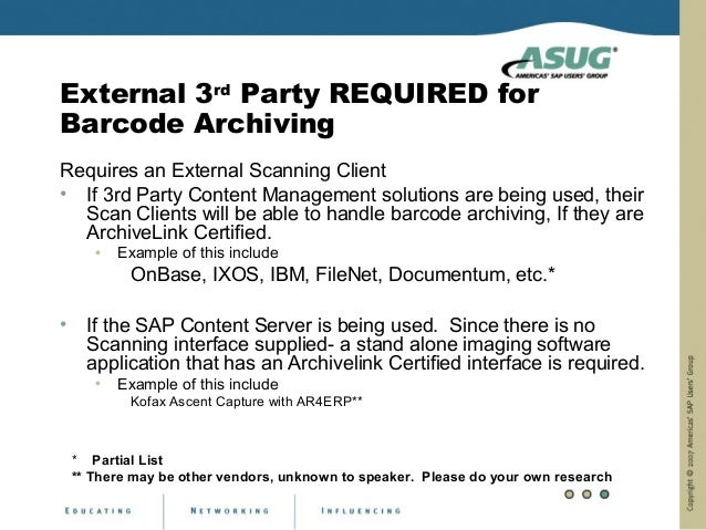 External 3rd Party REQUIRED forBarcode ArchivingRequires an External Scanning Client• If 3rd Party Content Management solu...