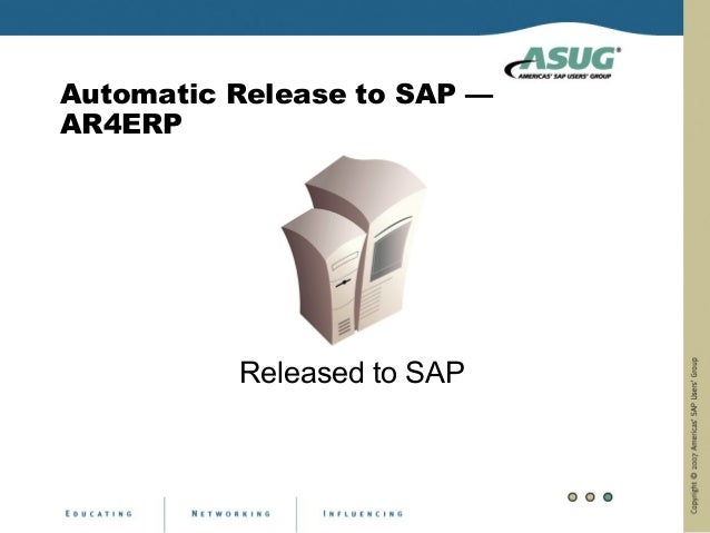 Automatic Release to SAP —AR4ERP          Released to SAP