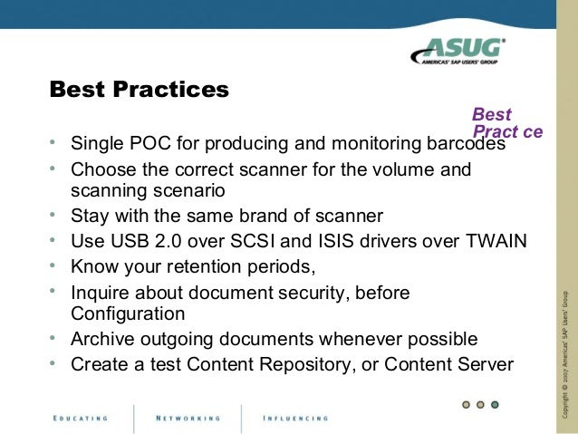 Best Practices• Single POC for producing and monitoring barcodes• Choose the correct scanner for the volume and  scanning ...