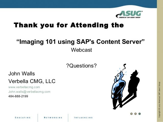 """Thank you for Attending the    """"Imaging 101 using SAPs Content Server""""                              Webcast               ..."""