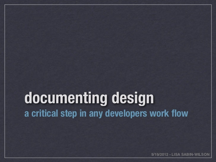 documenting designa critical step in any developers work flow                                9/19/2012 - LISA SABIN-WILSON