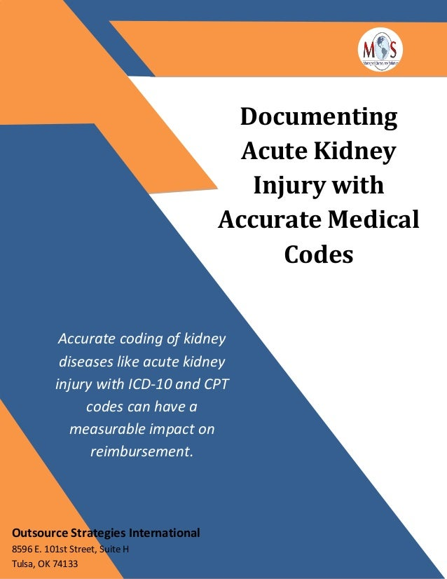Documenting Acute Kidney Injury with Accurate Medical Codes Accurate coding of kidney diseases like acute kidney injury wi...