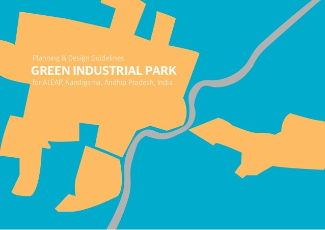 Planning & Design Guidelines  GREEN INDUSTRIAL PARK  for ALEAP, Nandigama, Andhra Pradesh, India