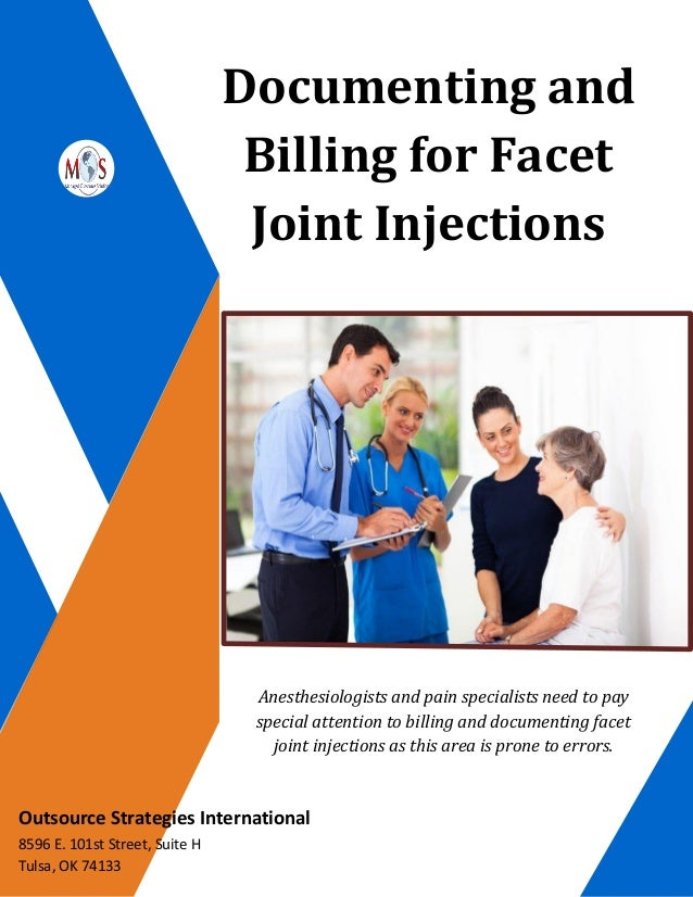 Documenting and Billing for Facet Joint Injections Anesthesiologists and pain specialists need to pay special attention to...