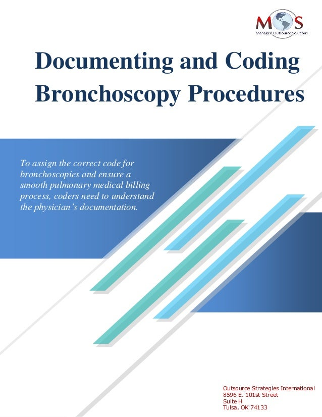 Documenting and Coding Bronchoscopy Procedures Outsource Strategies International 8596 E. 101st Street Suite H Tulsa, OK 7...