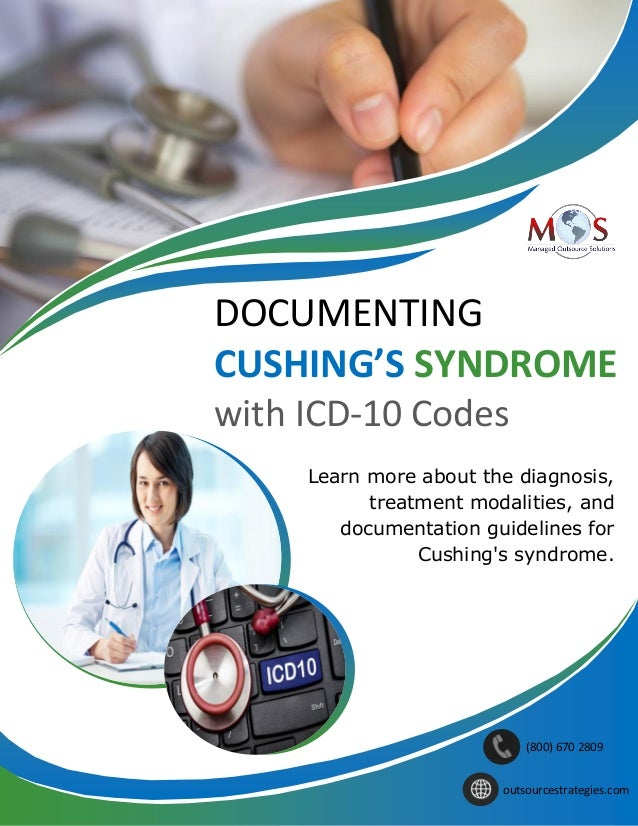 DOCUMENTING CUSHING'S SYNDROME with ICD-10 Codes Learn more about the diagnosis, treatment modalities, and documentation g...