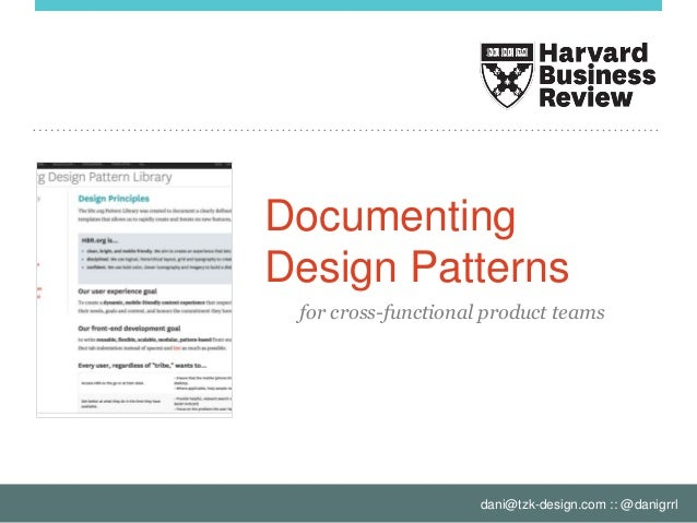 dani@tzk-design.com :: @danigrrl Documenting Design Patterns for cross-functional product teams