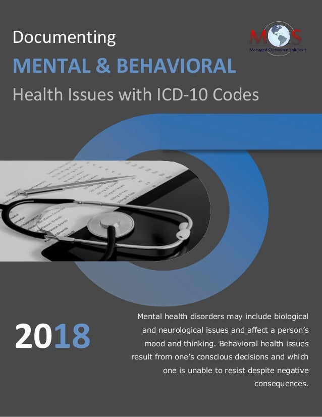 www.outsourcestrategies.com 1-800-670-2809 Documenting MENTAL & BEHAVIORAL Health Issues with ICD-10 Codes Mental health d...