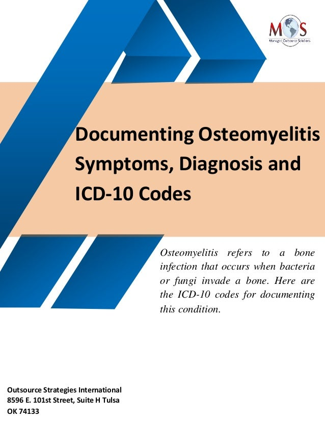 Outsource Strategies International 8596 E. 101st Street, Suite H Tulsa OK 74133 Osteomyelitis refers to a bone infection t...