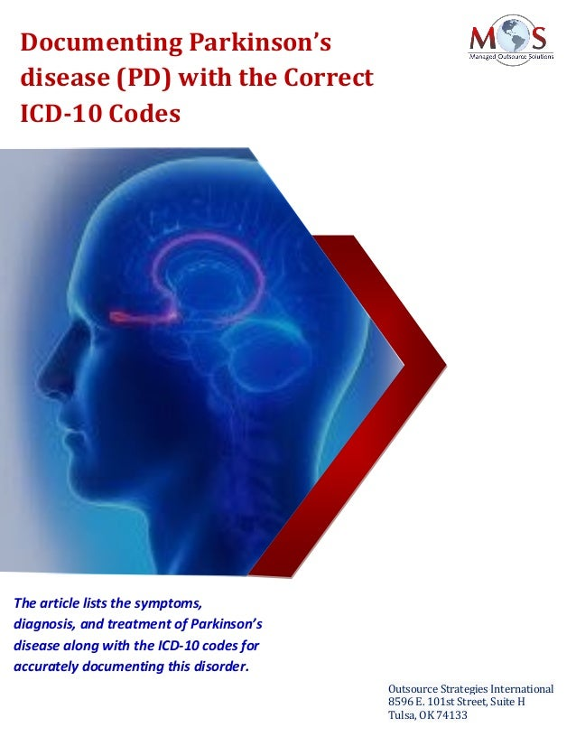 www.outsourcestrategies.com 918-221-7769 Documenting Parkinson's disease (PD) with the Correct ICD-10 Codes Outsource Stra...