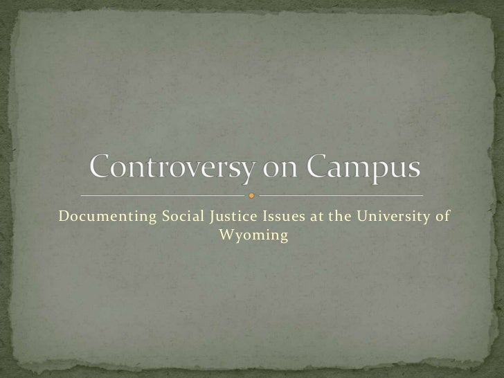 Documenting Social Justice Issues at the University of Wyoming<br />Controversy on Campus<br />