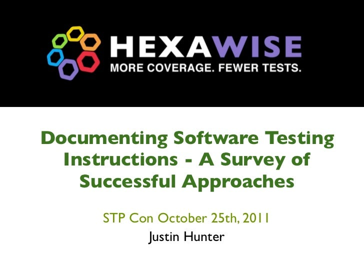 Documenting Software Testing  Instructions - A Survey of    Successful Approaches      STP Con October 25th, 2011         ...