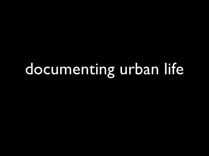 documenting urban life