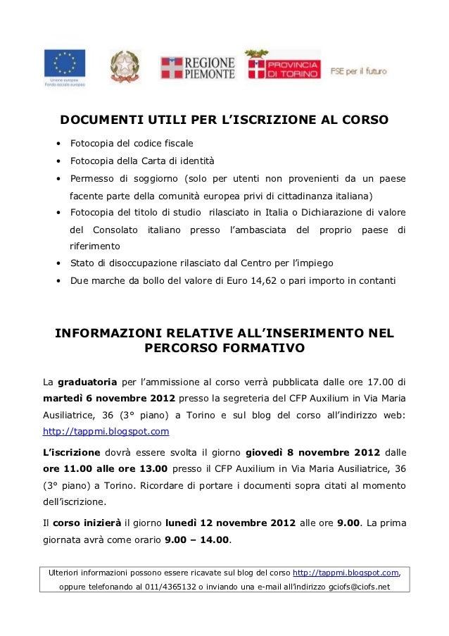 DOCUMENTI UTILI PER L'ISCRIZIONE AL CORSO   •   Fotocopia del codice fiscale   •   Fotocopia della Carta di identità   •  ...
