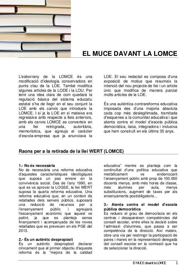 EL MUCE DAVANT LA LOMCELesborrany de la LOMCE és una                 LOE. El seu redactat es composa dunamodificació d'ide...