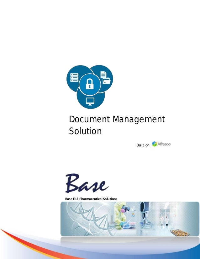 Document Management Solution Built on Base E12 Pharmaceutical Solutions