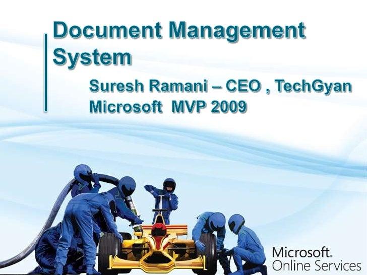 Document Management SystemSuresh Ramani – CEO , TechGyanMicrosoft  MVP 2009<br />