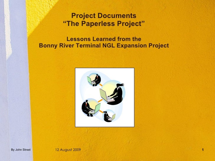 """Project Documents """"The Paperless Project"""" Lessons Learned from the Bonny River Terminal NGL Expansion Project"""