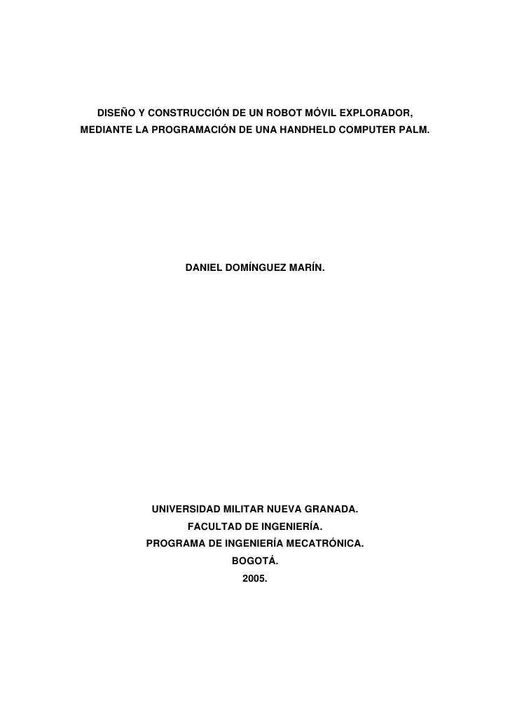 DISEÑO Y CONSTRUCCIÓN DE UN ROBOT MÓVIL EXPLORADOR, MEDIANTE LA PROGRAMACIÓN DE UNA HANDHELD COMPUTER PALM.               ...