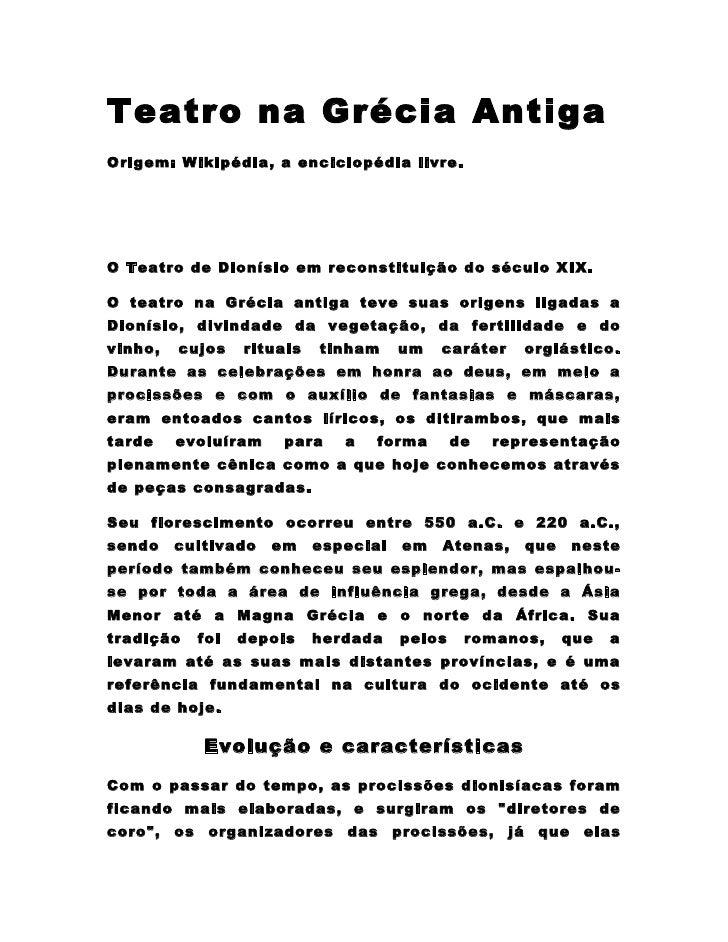 Teatro na Grécia AntigaOrigem: Wikipédia, a enciclopédia livre.O Teatro de Dionísio em reconstituição do século XIX.O teat...