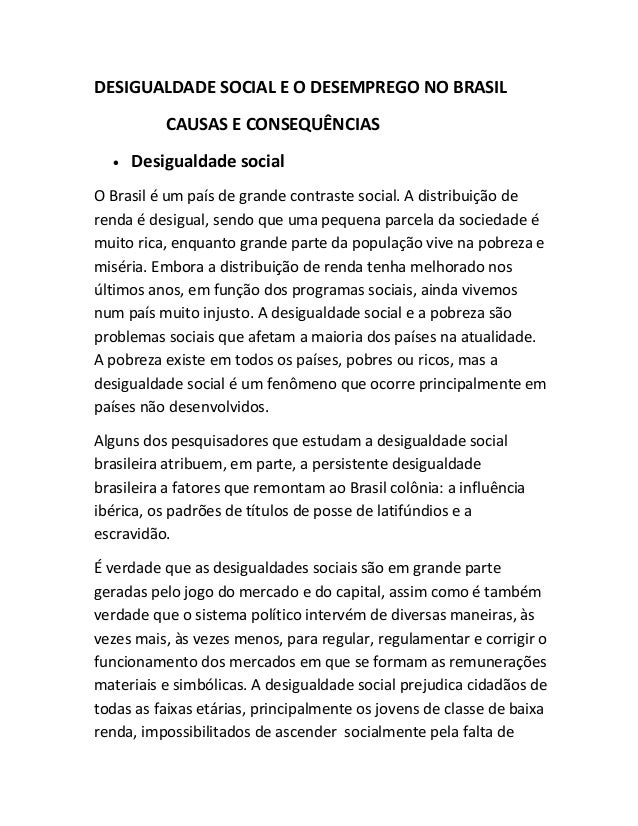 DESIGUALDADE SOCIAL E O DESEMPREGO NO BRASIL CAUSAS E CONSEQUÊNCIAS • Desigualdade social O Brasil é um país de grande con...