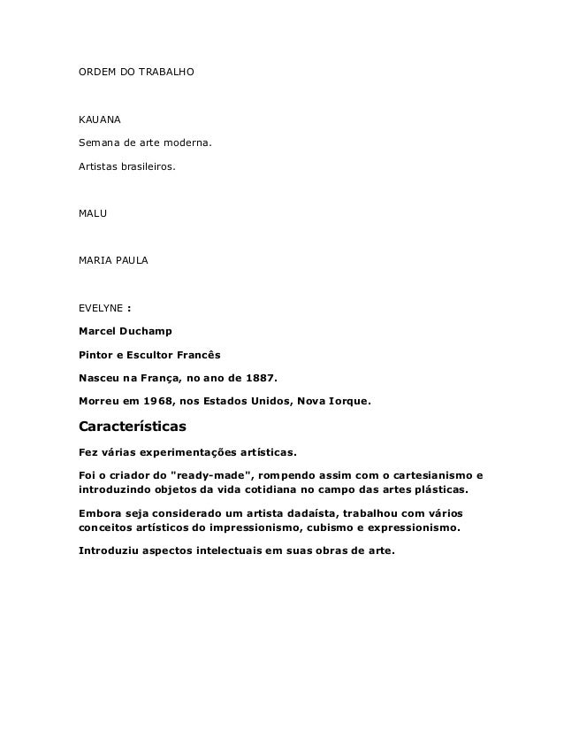 ORDEM DO TRABALHO KAUANA Semana de arte moderna. Artistas brasileiros. MALU MARIA PAULA EVELYNE : Marcel Duchamp Pintor e ...