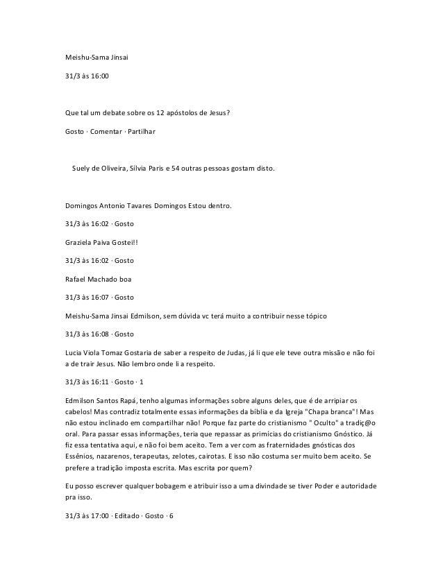 Meishu-Sama Jinsai 31/3 às 16:00 Que tal um debate sobre os 12 apóstolos de Jesus? Gosto · Comentar · Partilhar Suely de O...