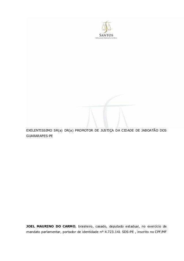 EXELENTISSIMO SR(a) DR(a) PROMOTOR DE JUSTIÇA DA CIDADE DE JABOATÃO DOS GUARARAPES-PE JOEL MAURINO DO CARMO, brasileiro, c...