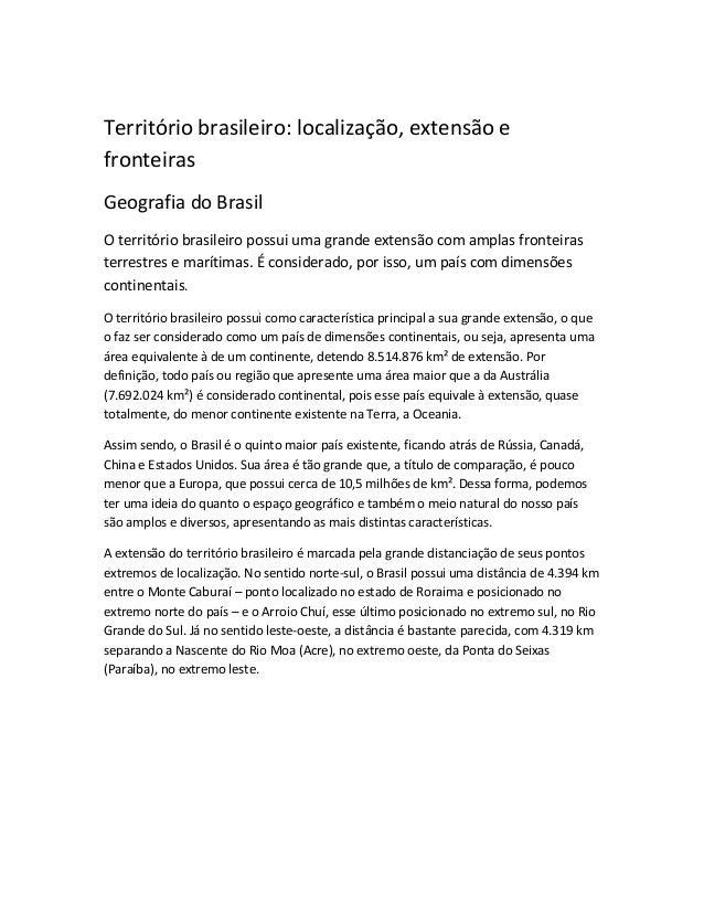 Território brasileiro: localização, extensão e fronteiras Geografia do Brasil O território brasileiro possui uma grande ex...