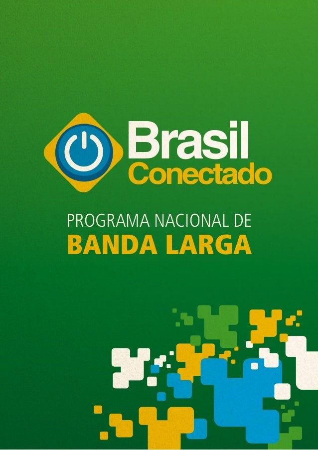 BrasilConectado Programa Nacional de Banda Larga