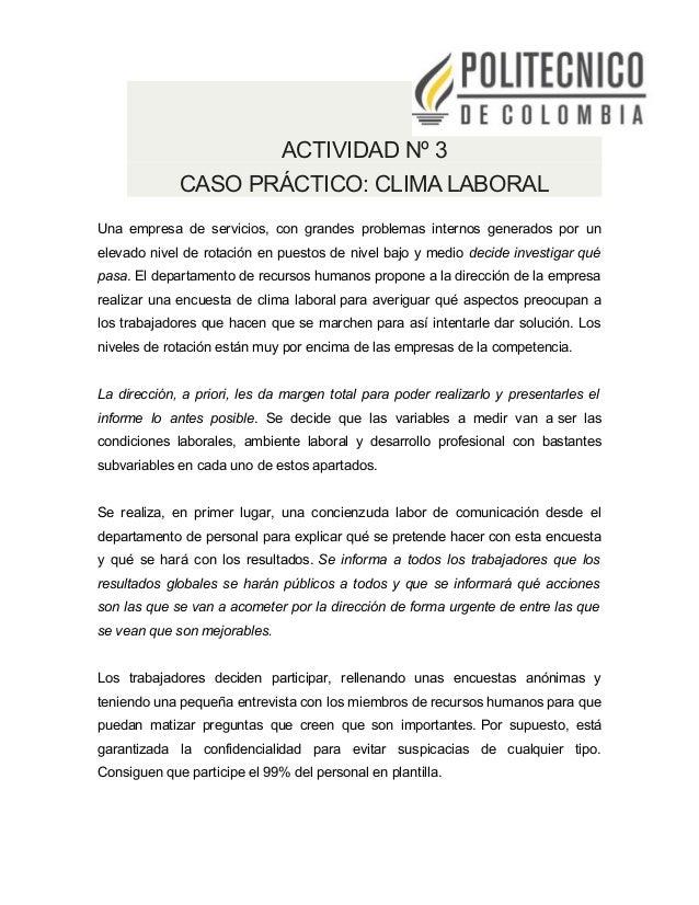ACTIVIDAD Nº 3 CASO PRÁCTICO: CLIMA LABORAL Una empresa de servicios, con grandes problemas internos generados por un elev...