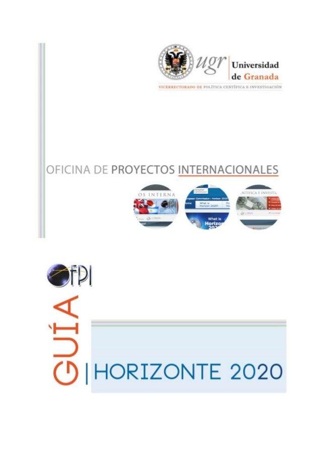 2 HORIZONTE 2020 – GUÍA Rev. 5 | 03/06/2016 ÍNDICE Que es H2020 y cómo funciona 3 Pilares 3 Novedades 4 Presupuesto 5 Secc...