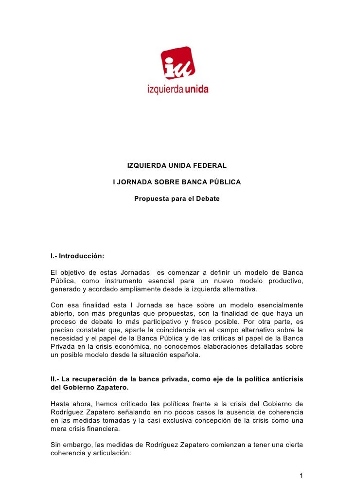 IZQUIERDA UNIDA FEDERAL                      I JORNADA SOBRE BANCA PÚBLICA                            Propuesta para el De...