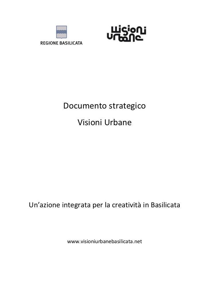 Documento strategico                Visioni UrbaneUn'azione integrata per la creatività in Basilicata            www.visio...