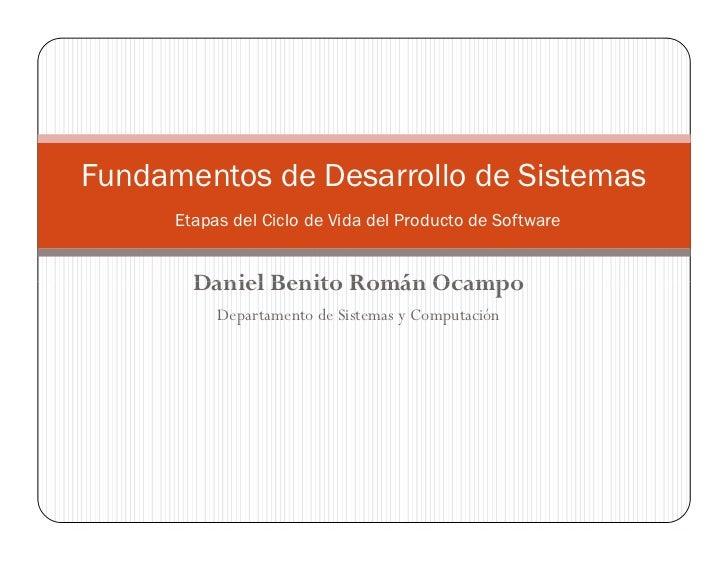 Fundamentos de Desarrollo de Sistemas      Etapas del Ciclo de Vida del Producto de Software        Daniel Benito Román Oc...
