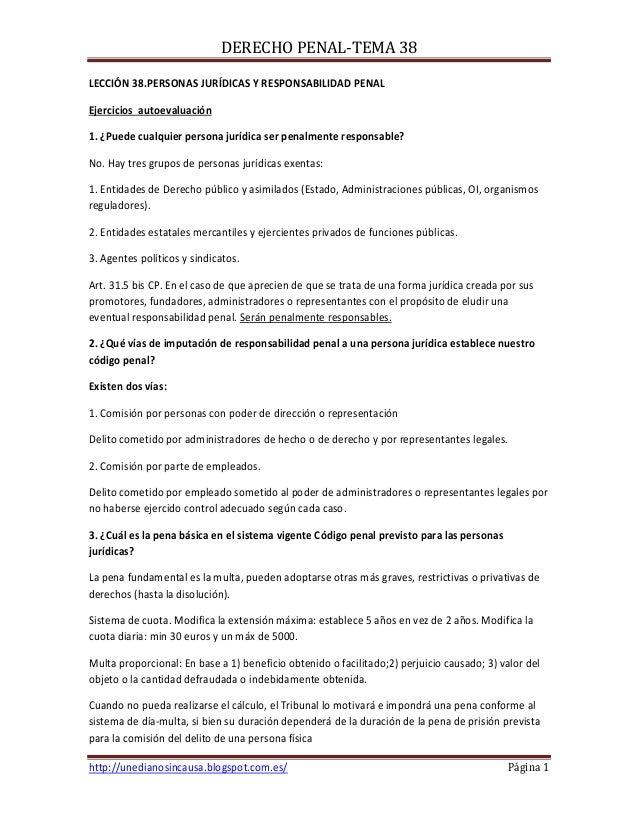 DERECHO PENAL-TEMA 38LECCIÓN 38.PERSONAS JURÍDICAS Y RESPONSABILIDAD PENALEjercicios autoevaluación1. ¿Puede cualquier per...