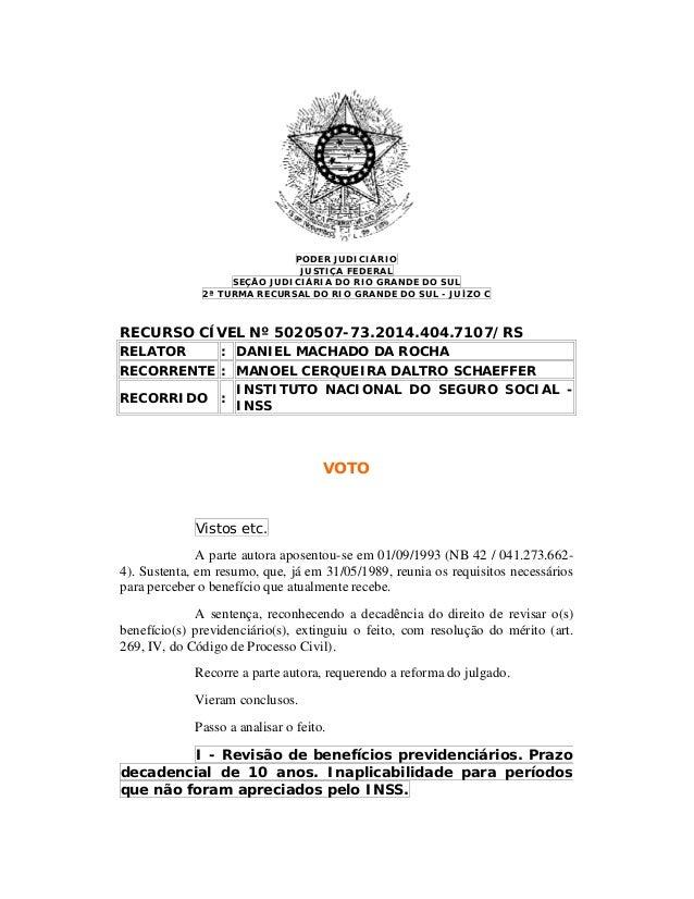 PODER JUDICIÁRIO JUSTIÇA FEDERAL SEÇÃO JUDICIÁRIA DO RIO GRANDE DO SUL 2ª TURMA RECURSAL DO RIO GRANDE DO SUL - JUÍZO C RE...
