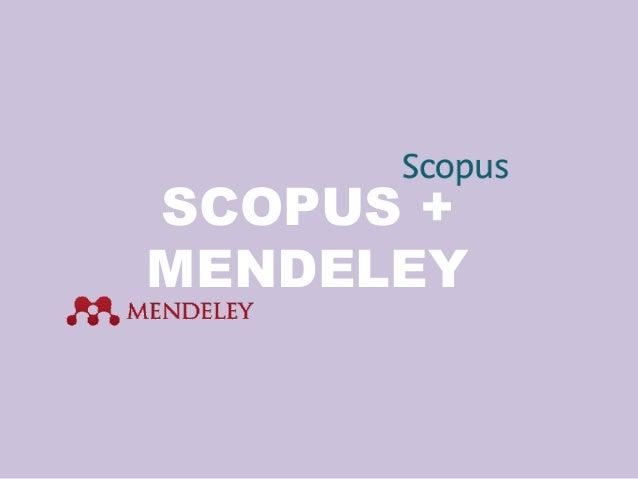 SCOPUS + MENDELEY