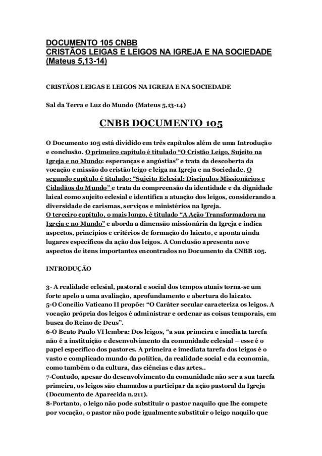 DOCUMENTO 105 CNBB CRISTÃOS LEIGAS E LEIGOS NA IGREJA E NA SOCIEDADE (Mateus 5,13-14) CRISTÃOS LEIGAS E LEIGOS NA IGREJA E...