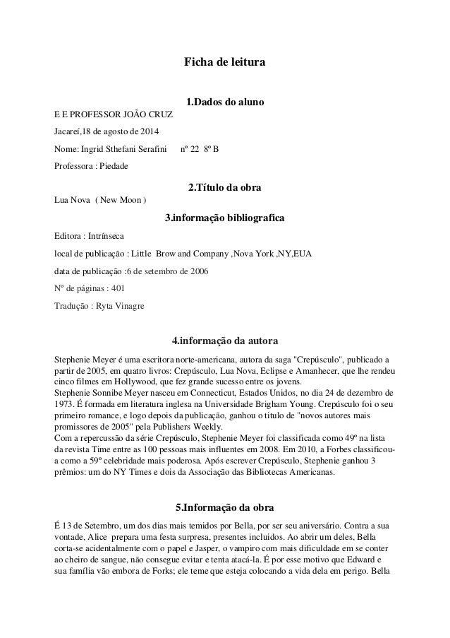Ficha de leitura  1.Dados do aluno  E E PROFESSOR JOÃO CRUZ  Jacareí,18 de agosto de 2014  Nome: Ingrid Sthefani Serafini ...