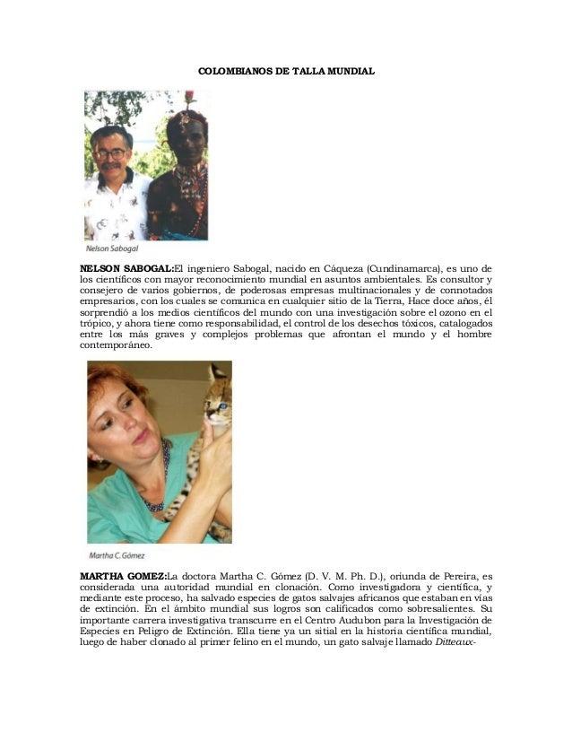 COLOMBIANOS DE TALLA MUNDIALNELSON SABOGAL:El ingeniero Sabogal, nacido en Cáqueza (Cundinamarca), es uno delos científico...