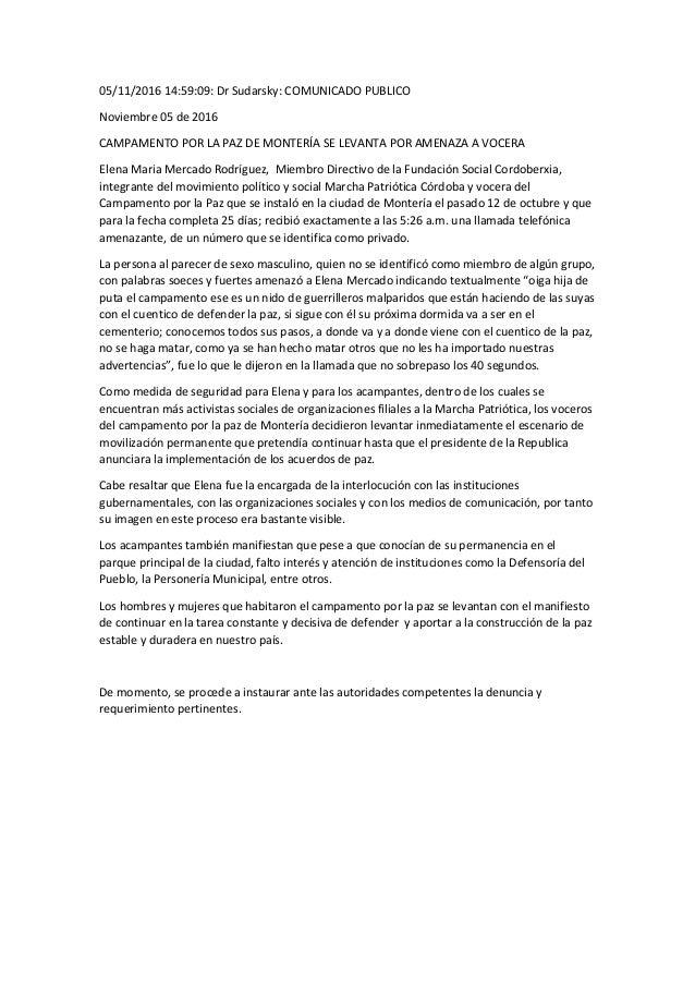 05/11/2016 14:59:09: Dr Sudarsky: COMUNICADO PUBLICO Noviembre 05 de 2016 CAMPAMENTO POR LA PAZ DE MONTERÍA SE LEVANTA POR...