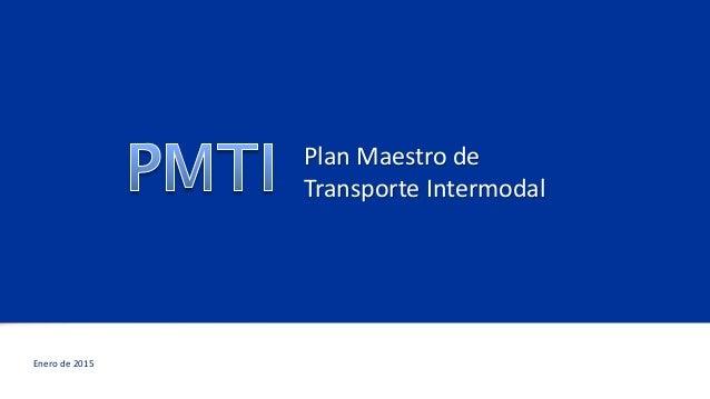 Plan Maestro de Transporte Intermodal Enero de 2015