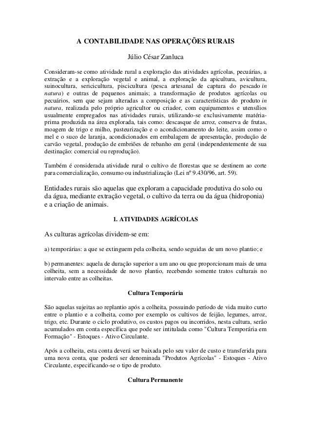 A CONTABILIDADE NAS OPERAÇÕES RURAIS                                 Júlio César ZanlucaConsideram-se como atividade rural...