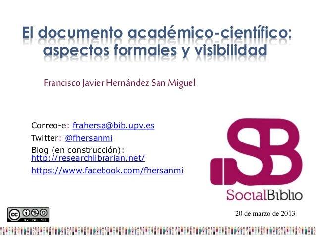 Correo-e: frahersa@bib.upv.es Twitter: @fhersanmi Blog (en construcción): http://researchlibrarian.net/ https://www.facebo...