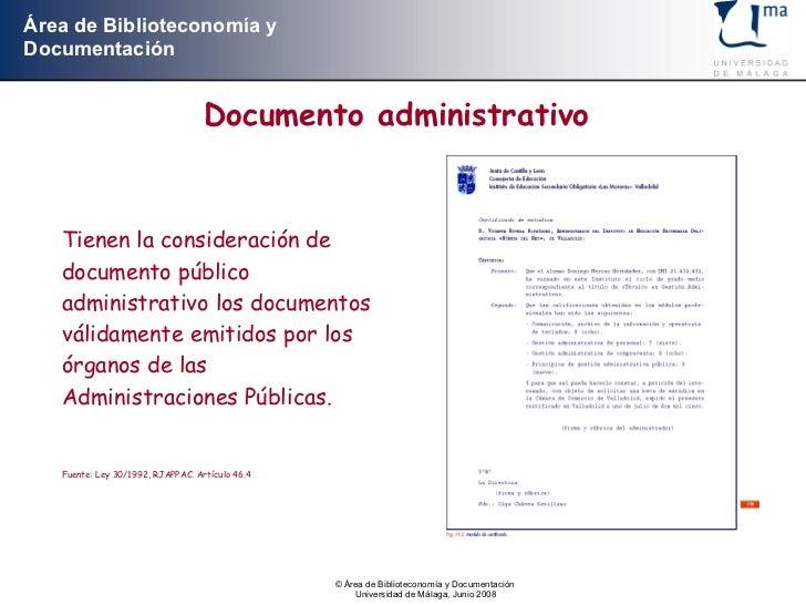 Documento administrativo Tienen la consideración de documento público administrativo los documentos válidamente emitidos p...