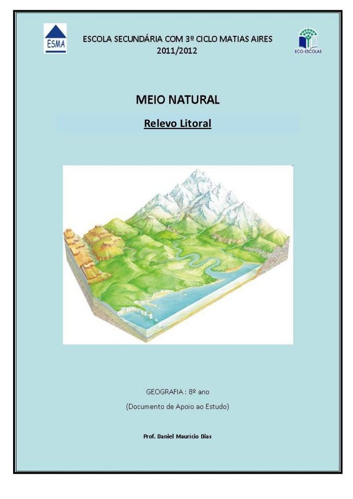 MEIO NATURAL                                                                GEOGRAFIA: 8º anoRelevo Litoral   ESCOLA SECUN...